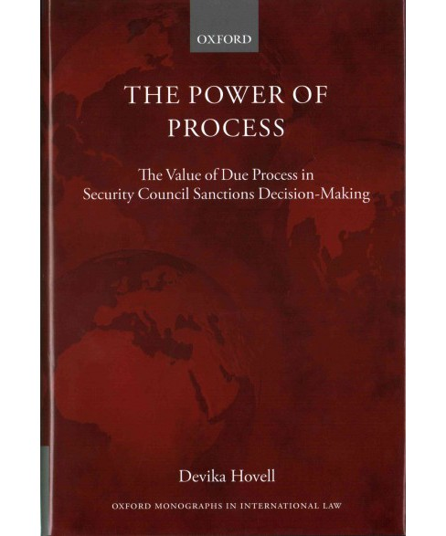 Power of Process : The Value of Due Process in Security Council Sanctions Decision-making (Hardcover) - image 1 of 1