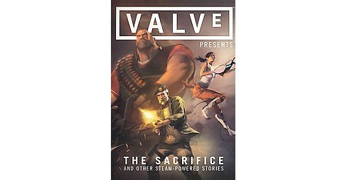 Valve Presents The Sacrifice and Other Steam-Powered Stories (Vol 1) (Hardcover) - image 1 of 1