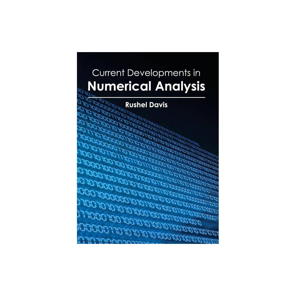 Current Developments in Numerical Analysis - (Hardcover)