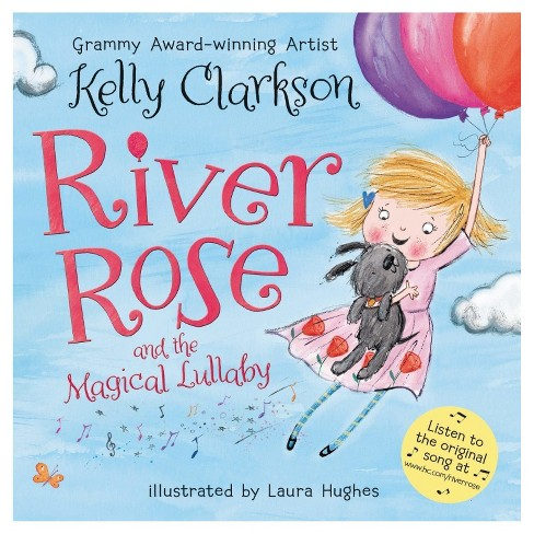 River Rose and the Magical Lullaby (Hardcover) (Signed) (Kelly Clarkson) - image 1 of 1