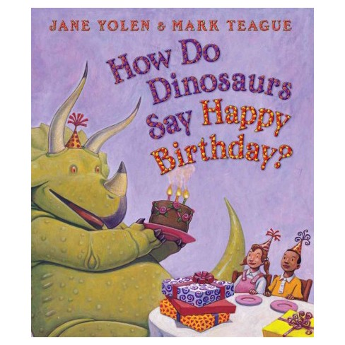 How Do Dinosaurs Say Happy Birthday? - (How Do Dinosaurs...?) by  Jane Yolen (Board_book) - image 1 of 1