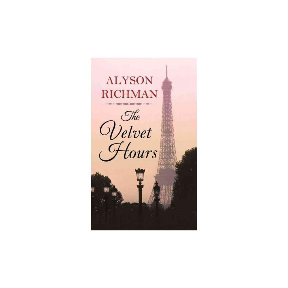 Velvet Hours (Large Print) (Hardcover) (Alyson Richman)