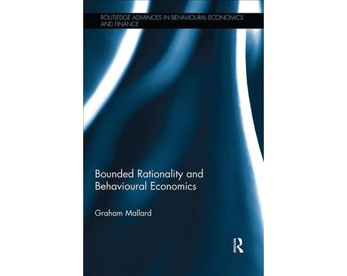 Bounded Rationality and Behavioural Economics (Paperback) (Graham Mallard) - image 1 of 1
