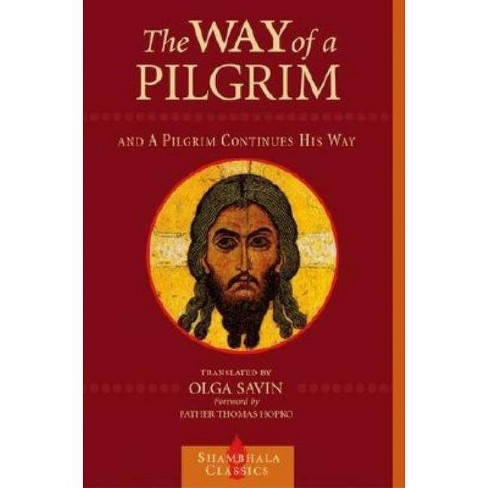 The Way of a Pilgrim and a Pilgrim Continues His Way - (Shambhala Classics) (Paperback) - image 1 of 1