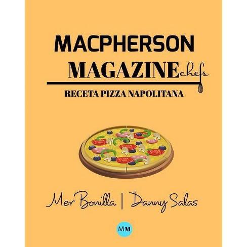 Macpherson Magazine Chef's - Receta Pizza Napolitana - by  MacPherson Magazine (Paperback) - image 1 of 1