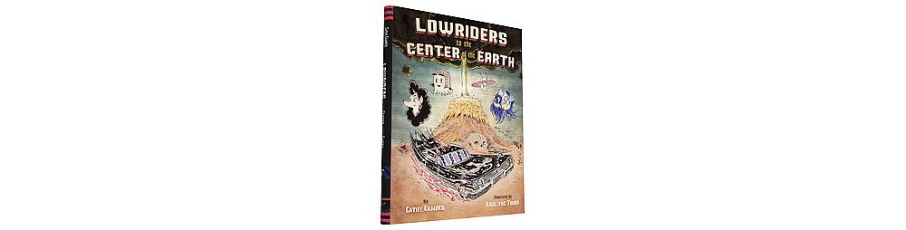 Lowriders to the Center of the Earth, Book 2 (Hardcover) ...