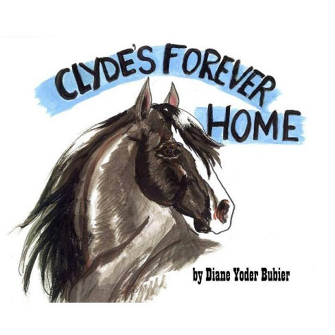 Clyde's Forever Home - by  Diane Yoder Bubier (Hardcover) - image 1 of 1