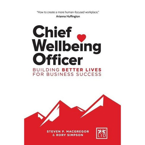 Chief Wellbeing Officer - by  Steven P MacGregor & Rory Simpson (Paperback) - image 1 of 1