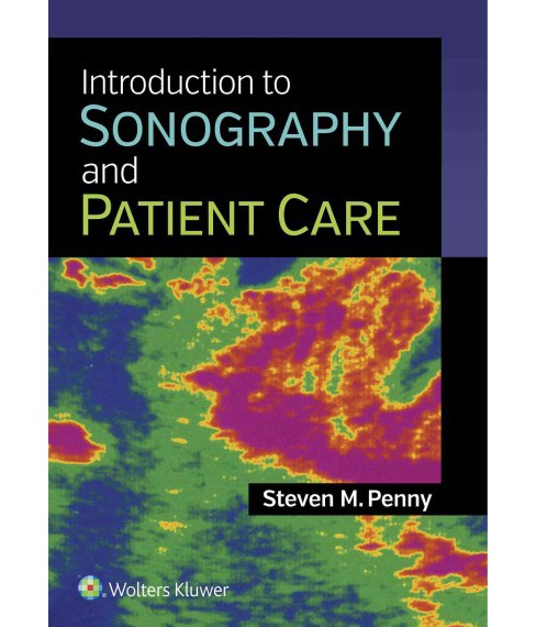 Introduction to Sonography and Patient Care (Paperback) (Steven M. Penny) - image 1 of 1