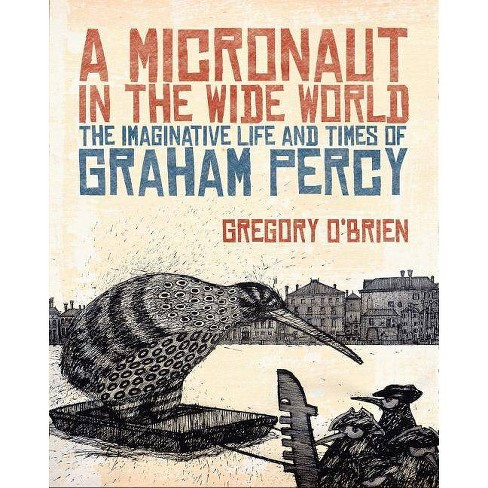A Micronaut in the Wide World - by  Gregory O'Brien (Hardcover) - image 1 of 1