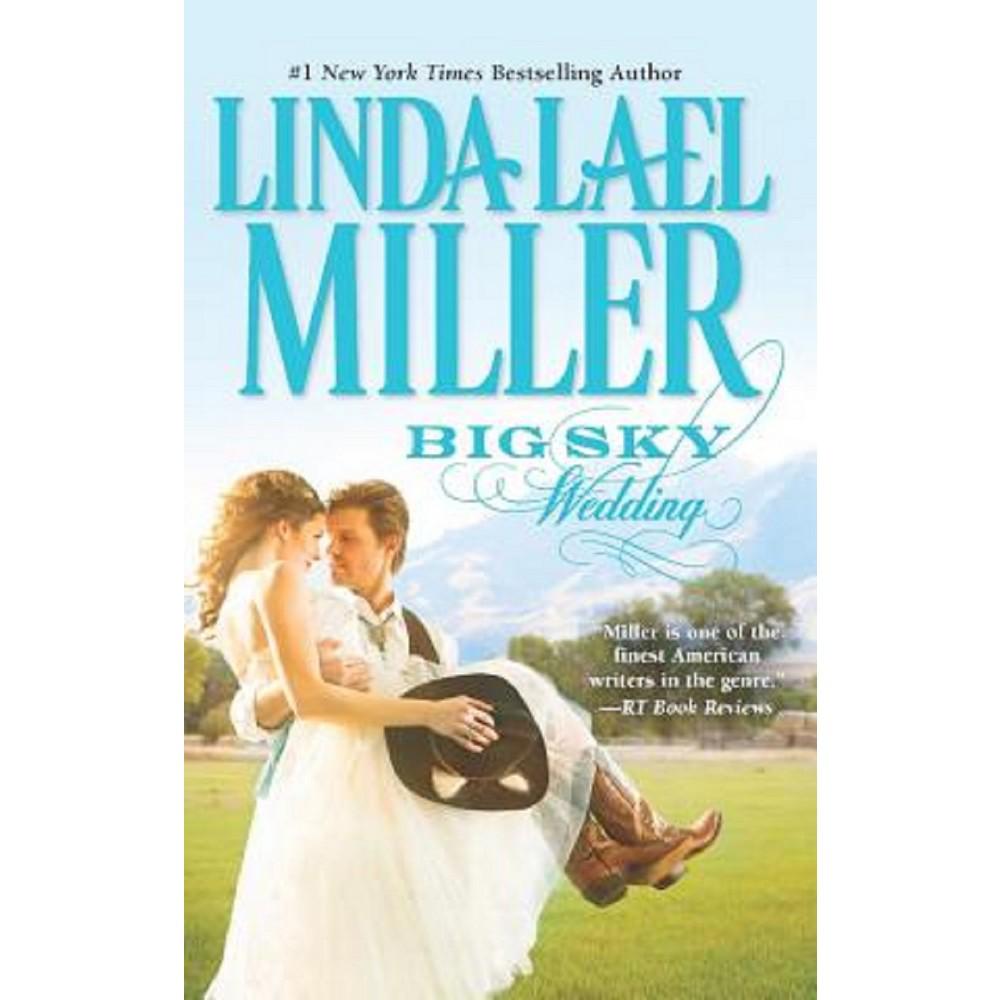 Big Sky Wedding (Paperback) by Linda Lael Miller