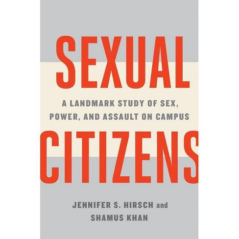 Sexual Citizens - by  Jennifer S Hirsch & Shamus Khan (Hardcover) - image 1 of 1