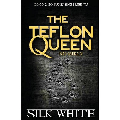 The Teflon Queen 6 - by  Silk White (Paperback)