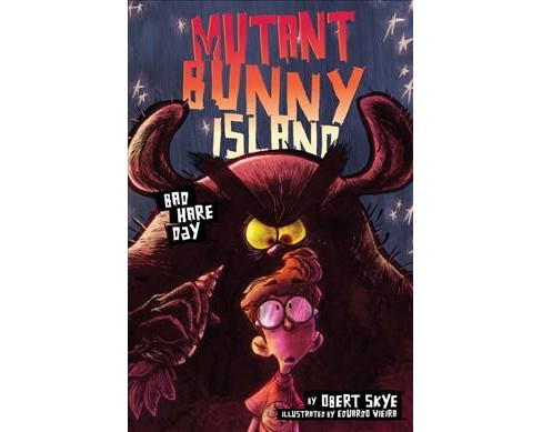 Bad Hare Day -  (Mutant Bunny Island) by Obert Skye (Hardcover) - image 1 of 1