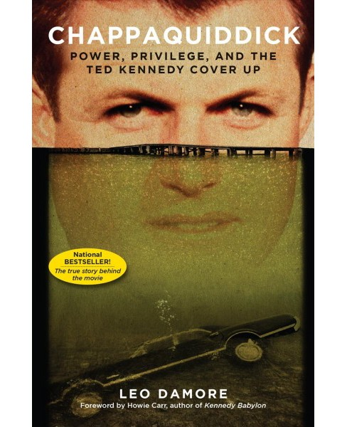Chappaquiddick : Power, Privilege, and the Ted Kennedy Cover-Up -  Reprint by Leo Damore (Paperback) - image 1 of 1