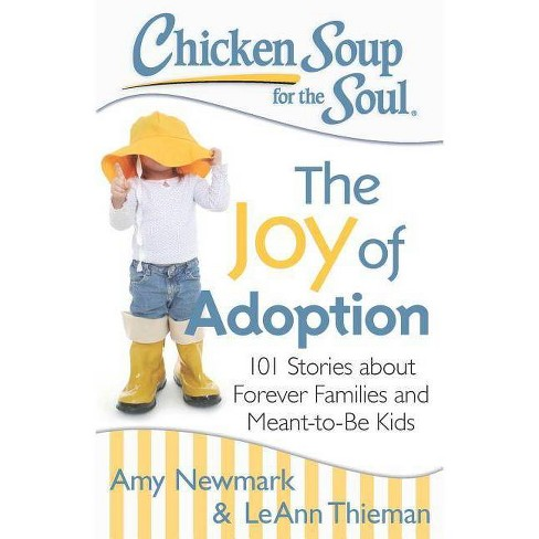 Chicken Soup for the Soul: The Joy of Adoption - by  Amy Newmark & Leann Thieman (Paperback) - image 1 of 1