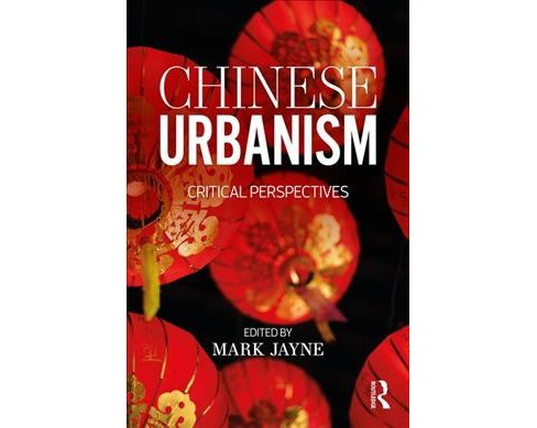 Chinese Urbanism : Critical Perspectives -  (Paperback) - image 1 of 1