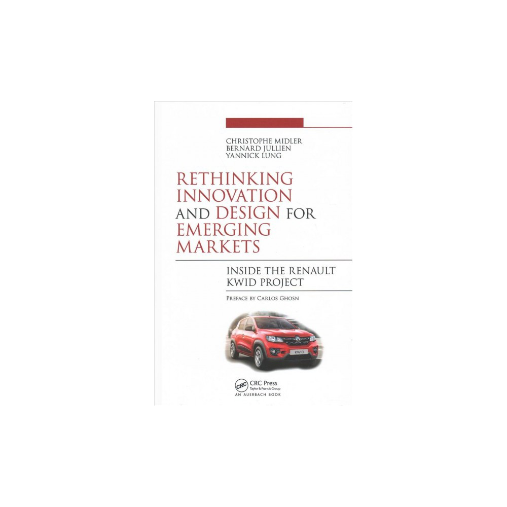 Rethinking Innovation and Design for Emerging Markets : Inside the Renault Kwid Project (Hardcover)