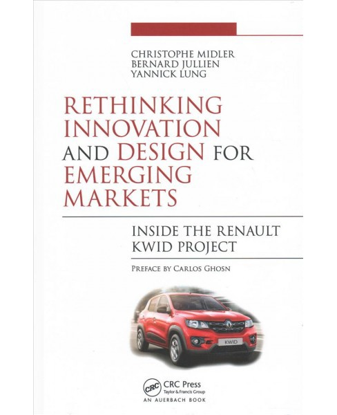 Rethinking Innovation and Design for Emerging Markets : Inside the Renault Kwid Project (Hardcover) - image 1 of 1