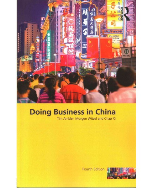 Doing Business in China (Paperback) (Tim Ambler & Morgen Witzel & Chao XI) - image 1 of 1