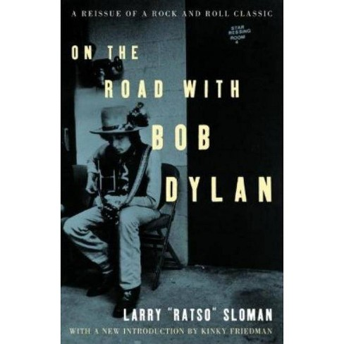 On the Road with Bob Dylan - by  Larry Sloman (Paperback) - image 1 of 1