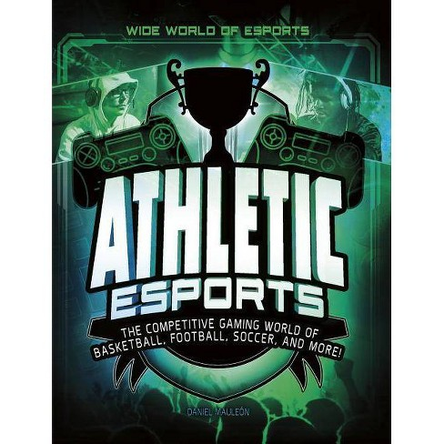 Athletic Esports - (Wide World of Esports) by  Daniel Mauleon (Paperback) - image 1 of 1
