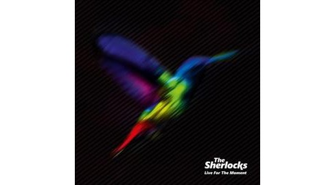 Sherlocks - Live For The Moment (CD) - image 1 of 1