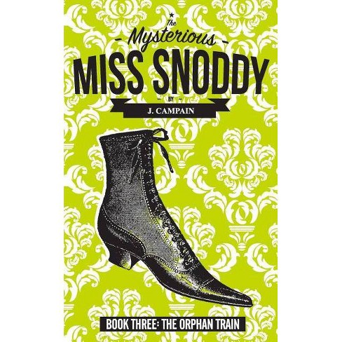The Mysterious Miss Snoddy - by  Jim Campain (Paperback) - image 1 of 1