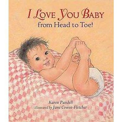 I Love You, Baby, from Head to Toe! (Hardcover)(Karen Pandell)