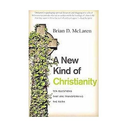 A New Kind of Christianity - by  Brian D McLaren (Paperback) - image 1 of 1