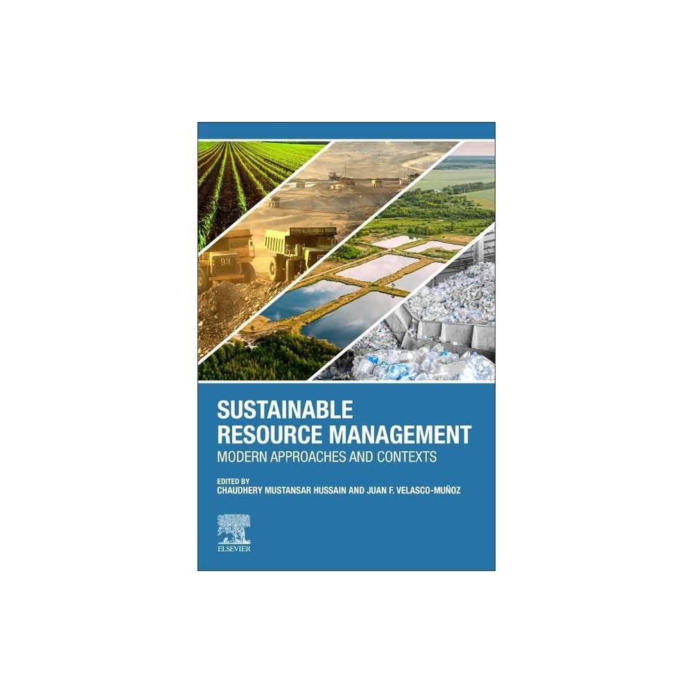 Sustainable Resource Management By Chaudhery Mustansar Hussain Juan F Velasco Munoz Paperback