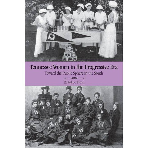 Tennessee Women in the Progressive Era - (Hardcover) - image 1 of 1