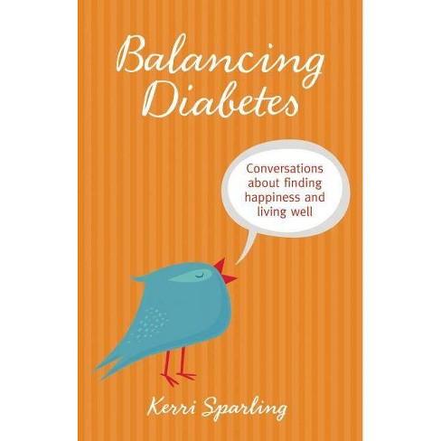 Balancing Diabetes - by  Kerri Sparling (Paperback) - image 1 of 1
