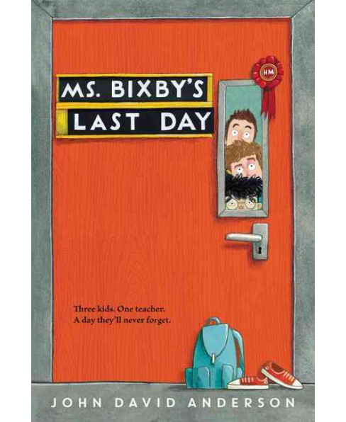 Ms. Bixby's Last Day -  Reprint by John David Anderson (Paperback) - image 1 of 1