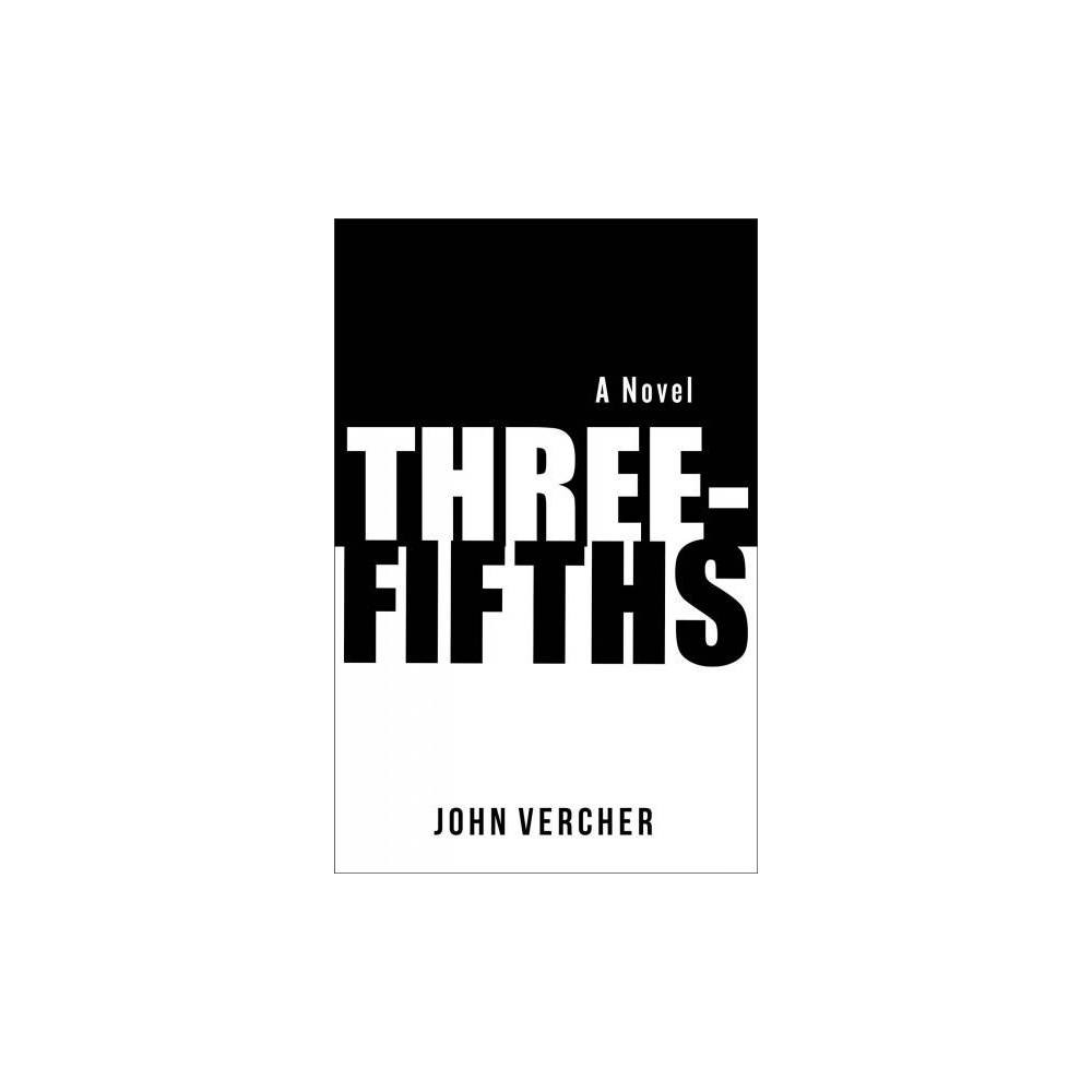 Three-fifths - by John Vercher (Hardcover)