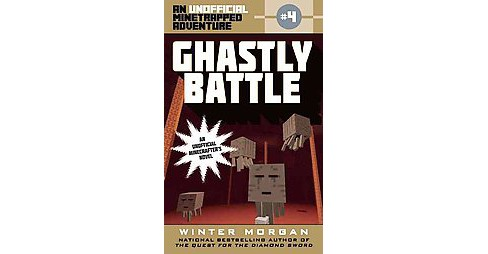 Ghastly Battle : An Unofficial Minetrapped Adventure (Paperback) (Winter Morgan) - image 1 of 1