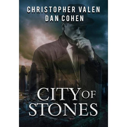 City of Stones - by  Christopher Valen & Dan Cohen (Paperback) - image 1 of 1
