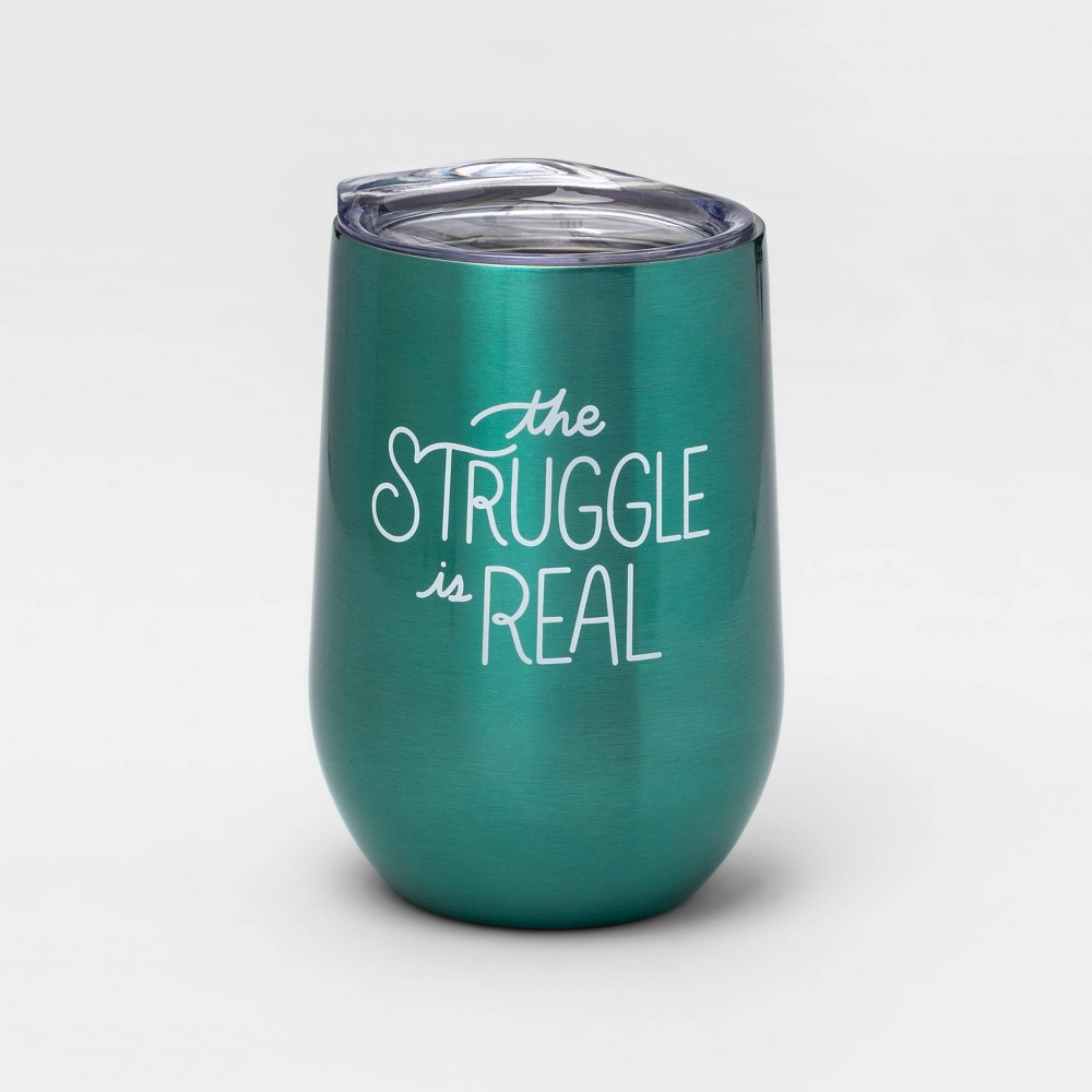 Image of 11oz Stainless Steel The Struggle is Real Wine Tumbler Green