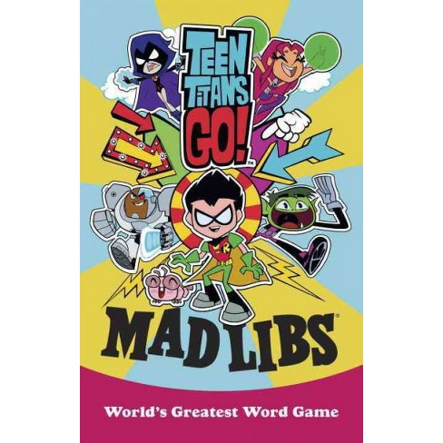 Teen Titans Go! Mad Libs - by  Eric Luper (Paperback) - image 1 of 1