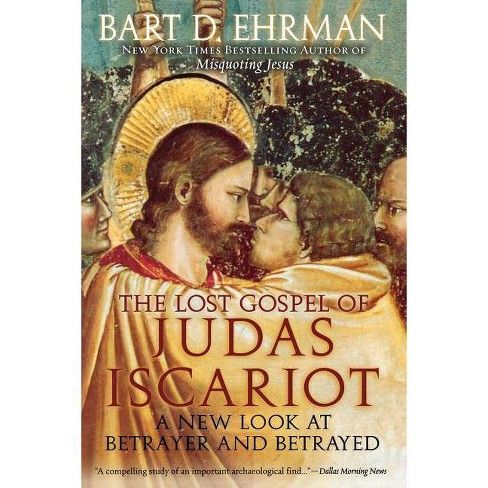 The Lost Gospel of Judas Iscariot - by  Bart D Ehrman (Paperback) - image 1 of 1