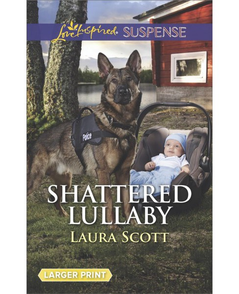 Shattered Lullaby -  Large Print by Laura Scott (Paperback) - image 1 of 1