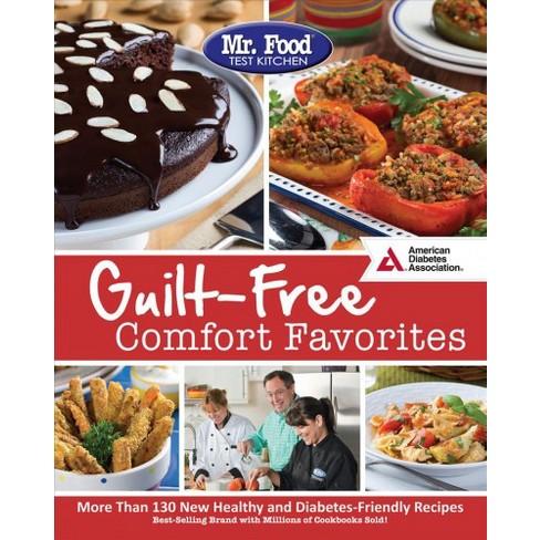 Mr Food Test Kitchen S Guilt Free Comfort Favorites More Than 130