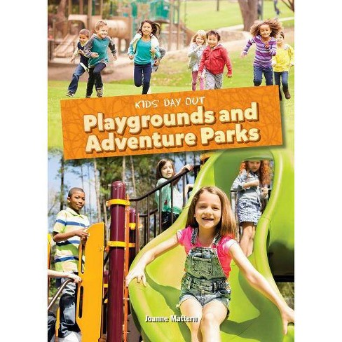 Playgrounds and Adventure Parks - (Kids' Day Out) by  Joanne Mattern (Hardcover) - image 1 of 1