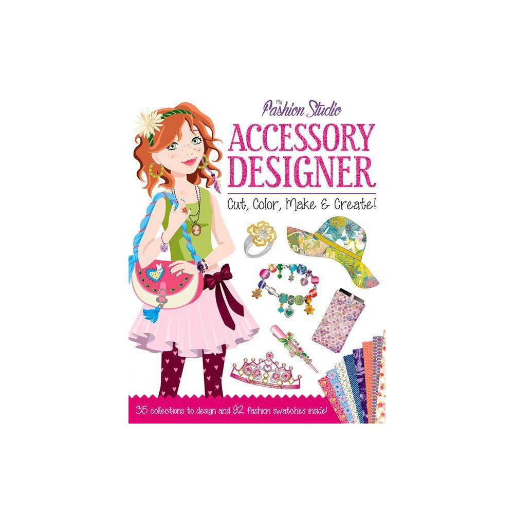 My Fashion Studio: Accessory Designer - by Nancy Lambert (Paperback) This creative activity book will have kids designing their own collection of supermodel accessories in no time. Included are start-to-finish fashion projects inspired by the world-famous runways of New York, Milan, London and Paris. Accessories Designer includes 35 ace accessories to design and color, 9 designer fashion projects to complete, and includes 92 swatches to customize those fabulous designs.