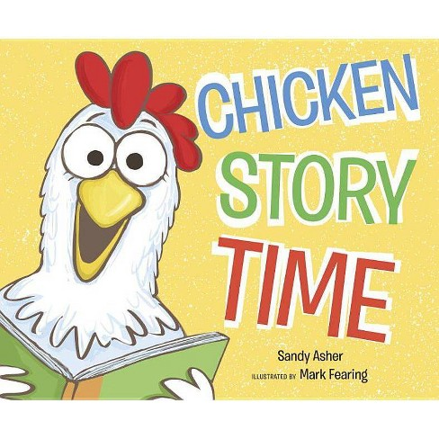 Chicken Story Time - by  Sandy Asher (Hardcover) - image 1 of 1