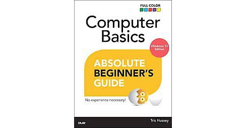 Computer Basics Absolute Beginner's Guide : Windows 10 Edition (Paperback) (Michael Miller) - image 1 of 1