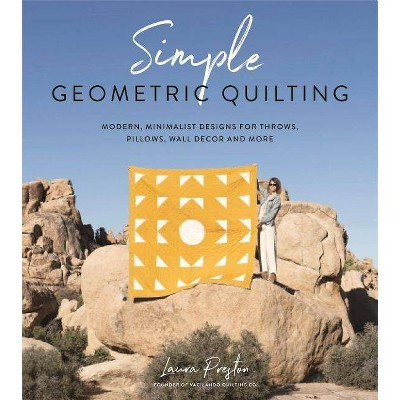 Simple Geometric Quilting - by  Laura Preston (Paperback)
