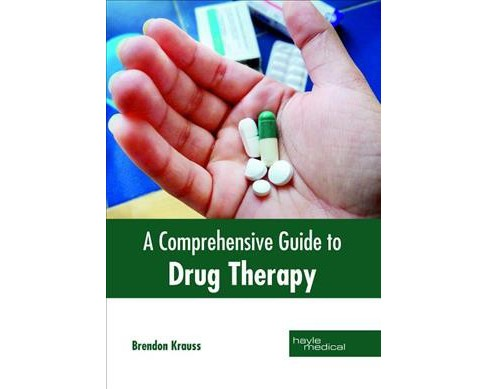 Comprehensive Guide to Drug Therapy -  (Hardcover) - image 1 of 1