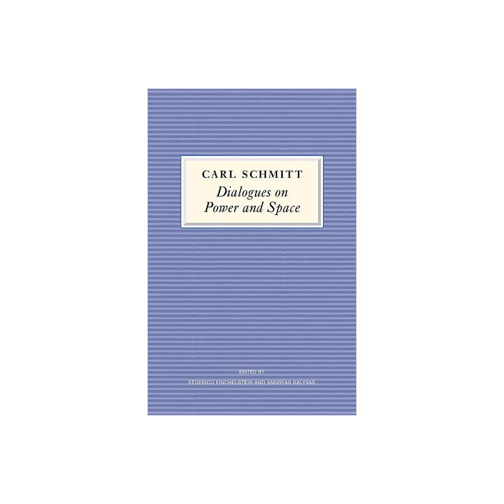 Dialogues On Power And Space By Carl Schmitt Paperback