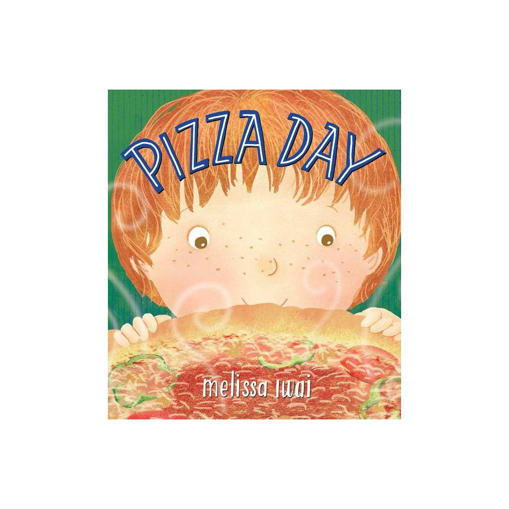 Pizza Day A Picture Book By Melissa Iwai Hardcover